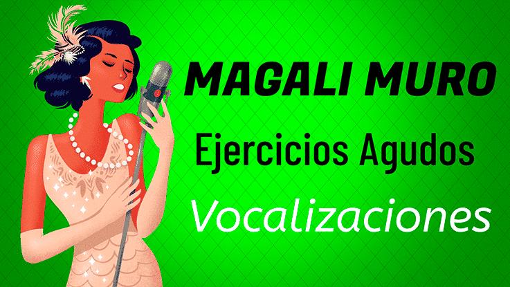 Clases de Canto Magali Muro Ejercicios Agudos